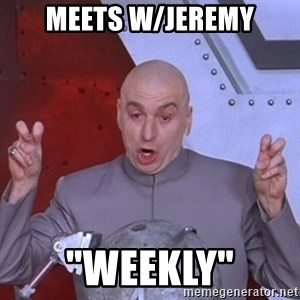 """Dr. Evil Air Quotes - Meets w/Jeremy """"Weekly"""""""