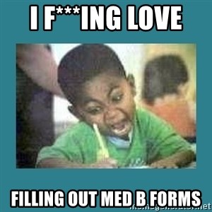 I love coloring kid - I F***ing LOVE  Filling out Med B Forms