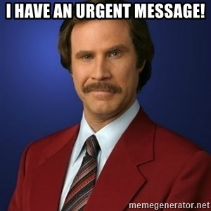 Anchorman Birthday - I have an urgent message!