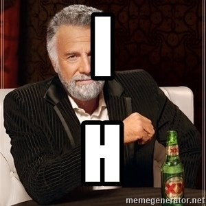 The Most Interesting Man In The World - I  H