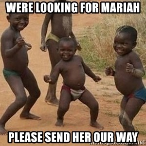 Dancing african boy - Were looking for Mariah  please send her our way