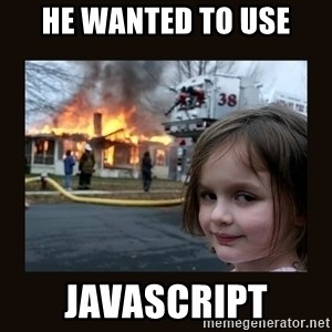 burning house girl - He wanted to use javascript
