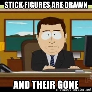 south park aand it's gone - stick figures are drawn  and their gone