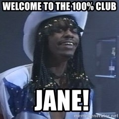 Rick James It's A celebration - welcome to the 100% club   Jane!