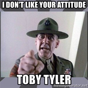 R. Lee Ermey - i don't like your attitude toby tyler