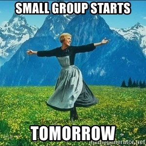 Look at all the things - Small group starts tomorrow