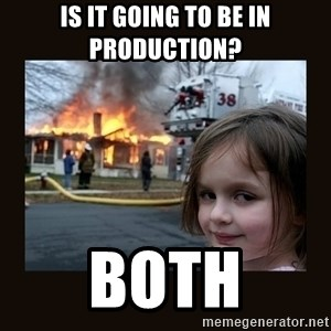 burning house girl - Is it going to be in production? BOTH