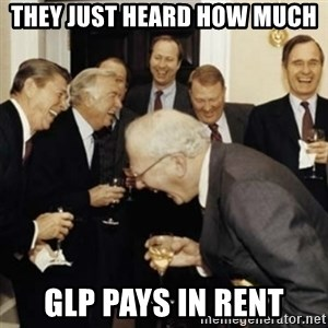 laughing reagan  - They just heard how much  GLP pays in rent
