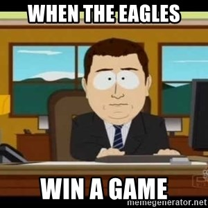 south park aand it's gone - When the eagles win a game