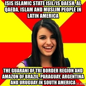 Rebecca Black - ISIS Islamic State ISIL/IS Daesh, Al Qaeda, Islam and Muslim People in Latin America  The Guarani of Tri Border Region and Amazon of Brazil, Paraguay, Argentina and Uruguay in South America