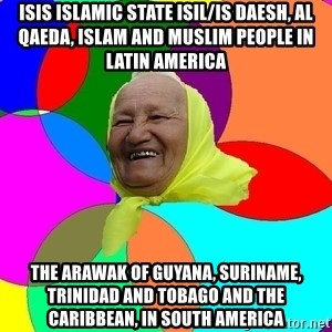 Uselibaba - ISIS Islamic State ISIL/IS Daesh, Al Qaeda, Islam and Muslim People in Latin America  The Arawak of Guyana, Suriname, Trinidad and Tobago and the Caribbean, in South America