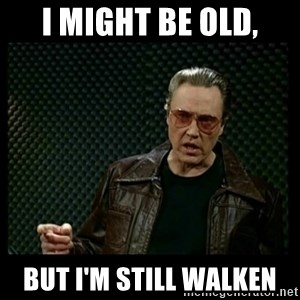 Christopher Walken Cowbell - I might be old, but I'm still Walken