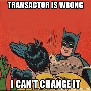 batman slap robin - Transactor is wrong I can't change it