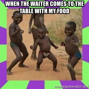 african kids dancing - when the waiter comes to the table with my food