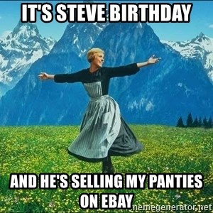 Look at all the things - It's steve birthday and he's selling my panties on ebay