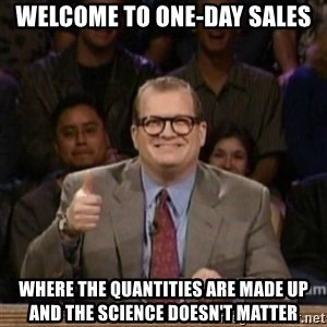 drew carey whose line is it anyway - WELCOME TO ONE-DAY SALES WHERE THE QUANTITIES ARE MADE UP AND THE SCIENCE DOESN'T MATTER