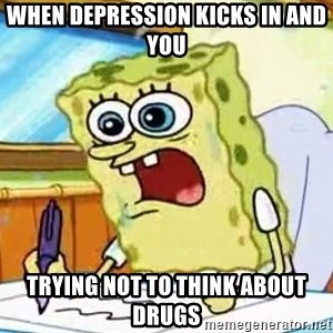 Spongebob What I Learned In Boating School Is - when depression kicks in and you trying not to think about drugs
