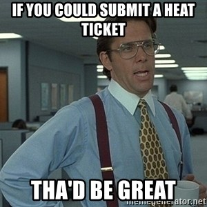 That'd be great guy - If you could submit a HEAT ticket Tha'd be great