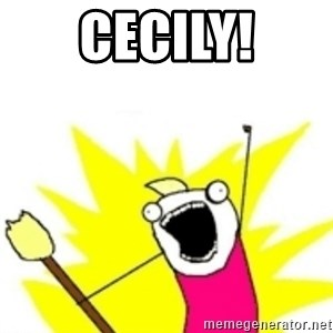 x all the y - Cecily!