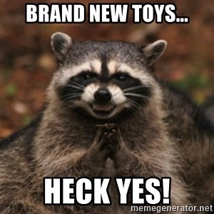 evil raccoon - Brand New Toys... HECK yes!