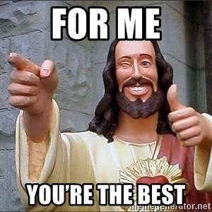 jesus says - For me You're the best