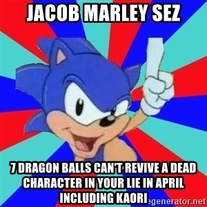 Sonic Says - Jacob Marley sez 7 dragon balls can't revive a dead character in Your Lie in April including Kaori