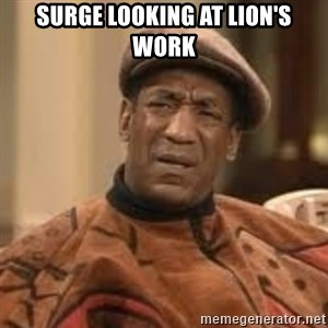 Confused Bill Cosby  - Surge looking at Lion's work