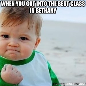 fist pump baby - When you got into the best class in Bethany
