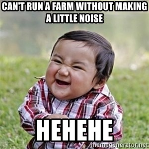 evil toddler kid2 - Can't run a farm without making a little noise Hehehe