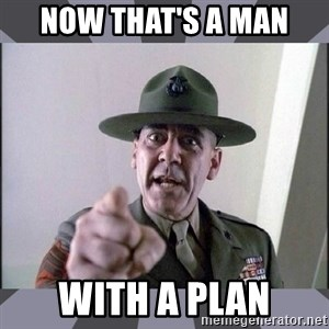 R. Lee Ermey - now that's a man with a plan