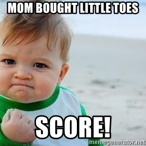 fist pump baby - MOM BOUGHT LITTLE TOES SCORE!