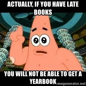 ugly barnacle patrick - Actually, if you have late books You will not be able to get a yearbook