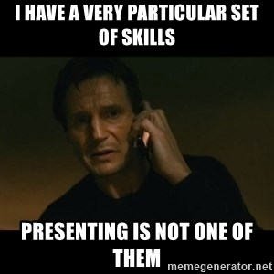 liam neeson taken - I have a very particular set of skills presenting is not one of them