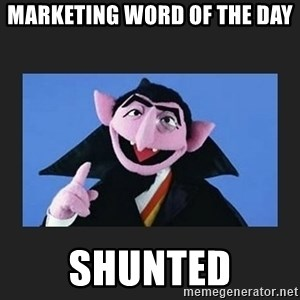 The Count from Sesame Street - Marketing Word of the Day Shunted