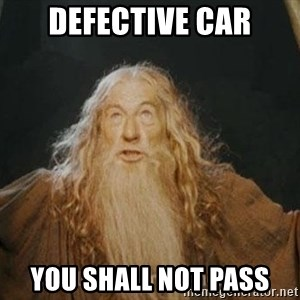 You shall not pass - Defective car You shall not pass