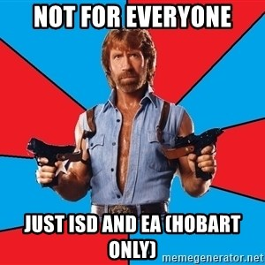 Chuck Norris  - NOT FOR EVERYONE JUST ISD AND EA (HOBART ONLY)