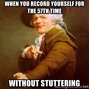 Joseph Ducreux - When you record yourself for the 57th time Without stuttering