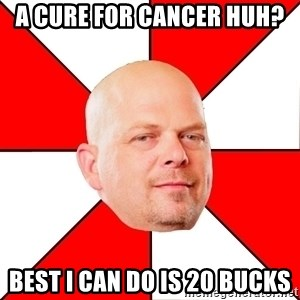 Pawn Stars - A Cure for Cancer huh? Best I can do is 20 bucks