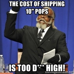 "Rent Is Too Damn High - The cost of shipping         10"" pops IS TOO D*** HIGH!"