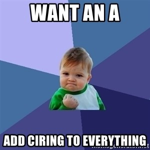 Success Kid - Want an A Add ciring to everything