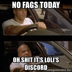 Vin Diesel Car - no fags today oh shit it's loli's discord