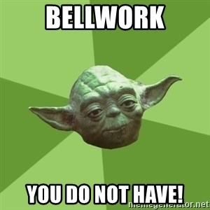 Advice Yoda Gives - bellwork you do not have!