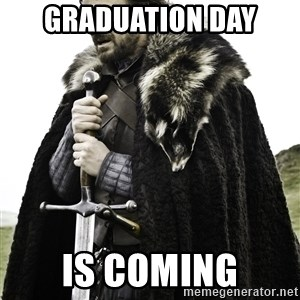 Ned Stark - Graduation Day Is Coming