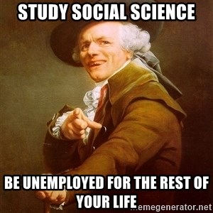 Joseph Ducreux - study social science be unemployed for the rest of your life