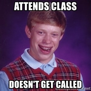 Bad Luck Brian - Attends class Doesn't get called