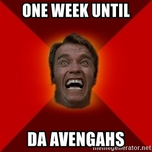 Angry Arnold - ONE WEEK UNTIL DA AVENGAHS