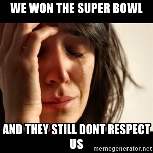 crying girl sad - we won the super bowl and they still dont respect us