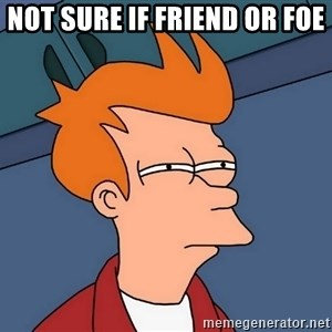 Futurama Fry - Not sure if friend or foe