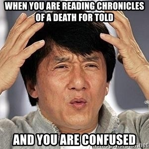 Confused Jackie Chan - When you are reading Chronicles of a death for told And you are confused