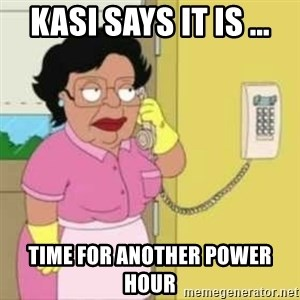 Family guy maid - Kasi says it is ... Time for another Power Hour